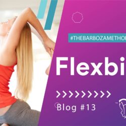 Flexibility – An Ultimate Guide