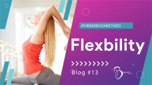 Flexibility - An Ultimate Guide